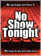 No Show Tonight